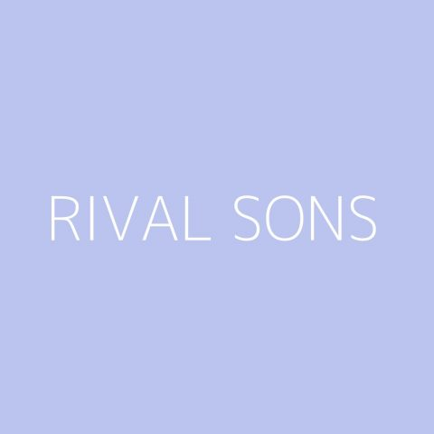 Rival Sons Playlist – Most Popular