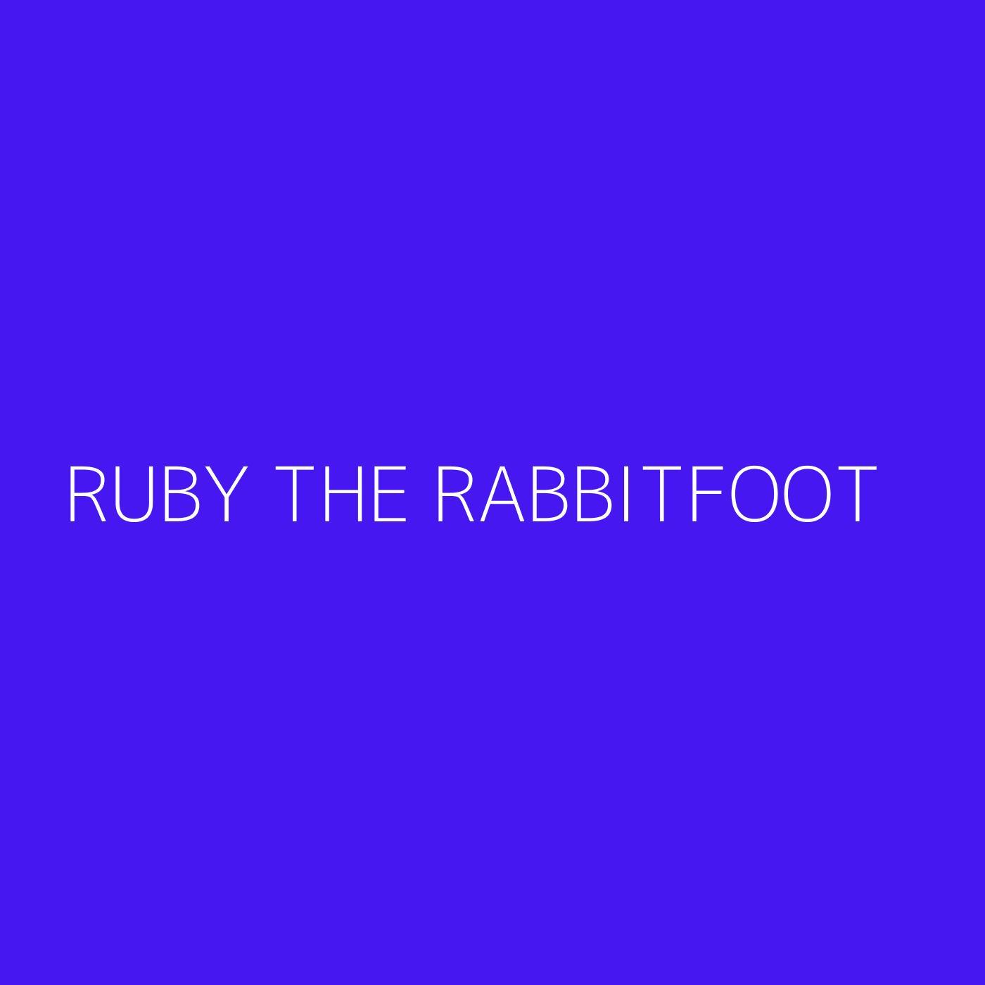 Ruby the RabbitFoot Playlist Artwork