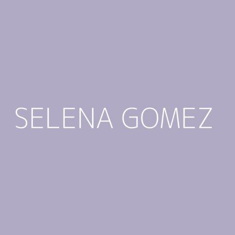Selena Gomez Playlist – Most Popular