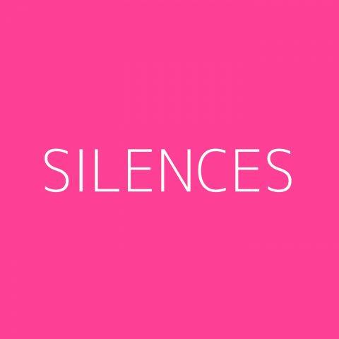 Silences Playlist – Most Popular