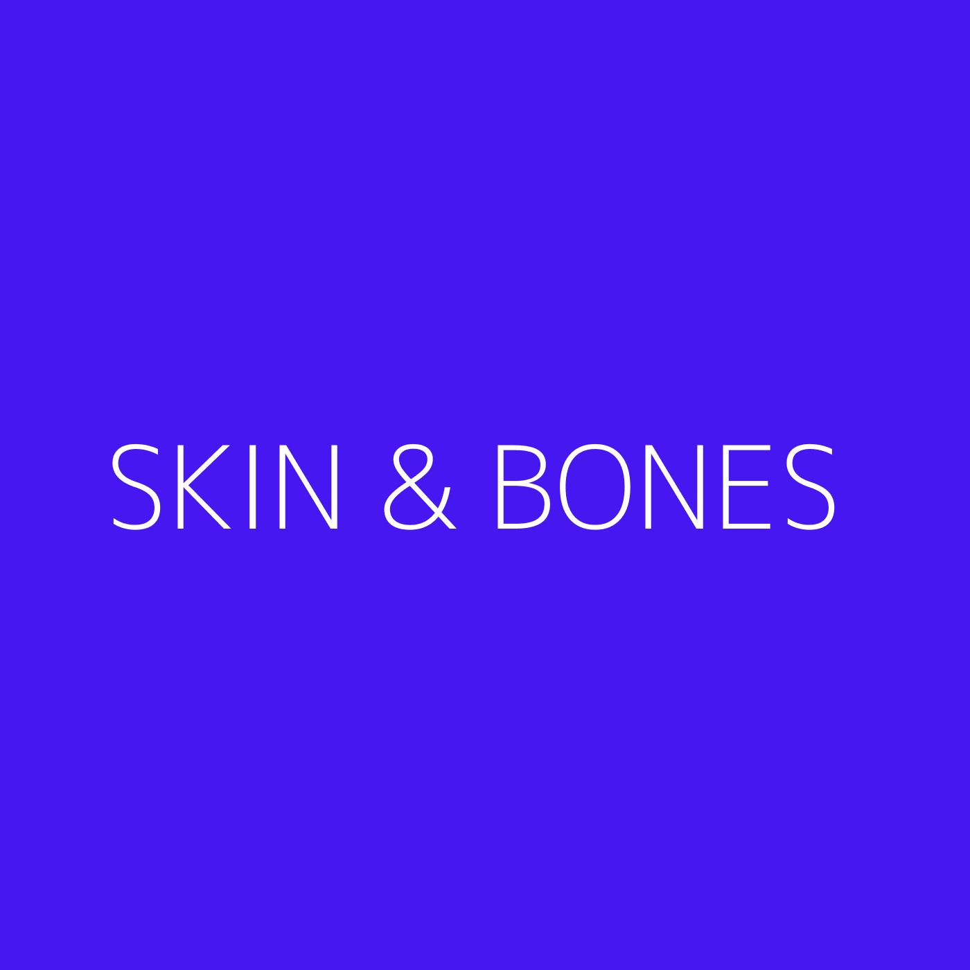 Skin & Bones Playlist Artwork