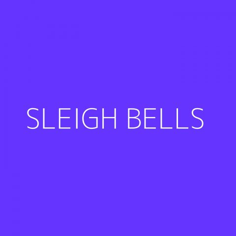 Sleigh Bells Playlist – Most Popular