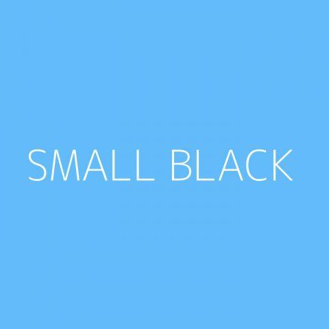 Small Black Playlist – Most Popular