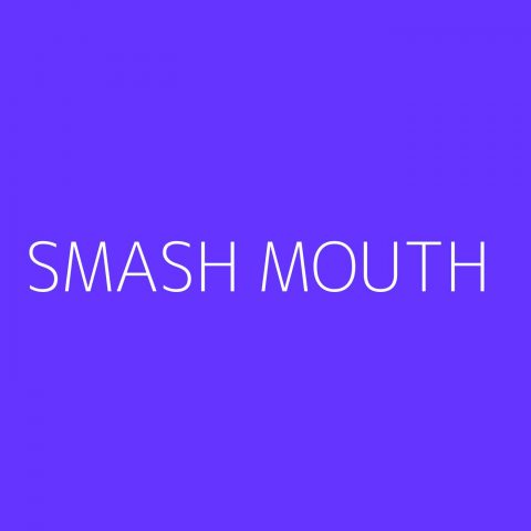 Smash Mouth Playlist – Most Popular