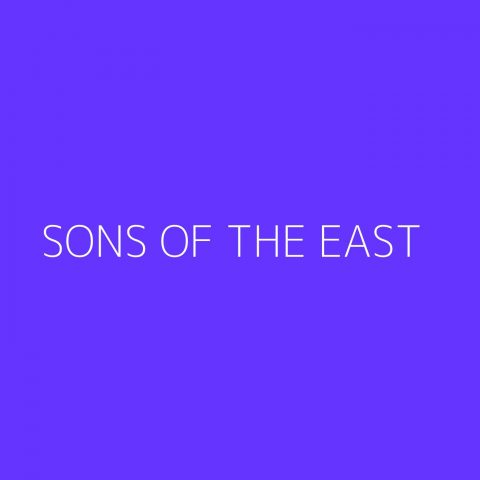 Sons Of The East Playlist – Most Popular