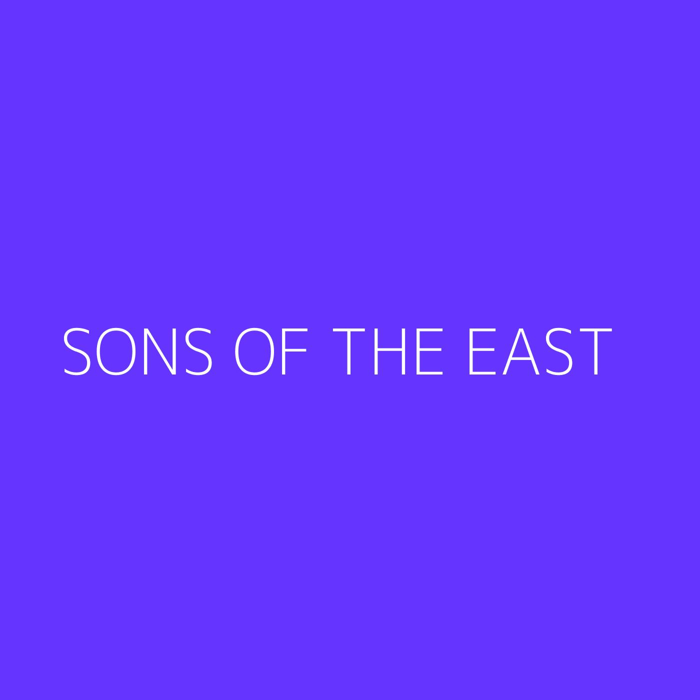Sons Of The East Playlist Artwork