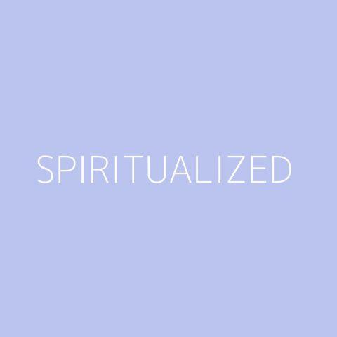 Spiritualized Playlist – Most Popular