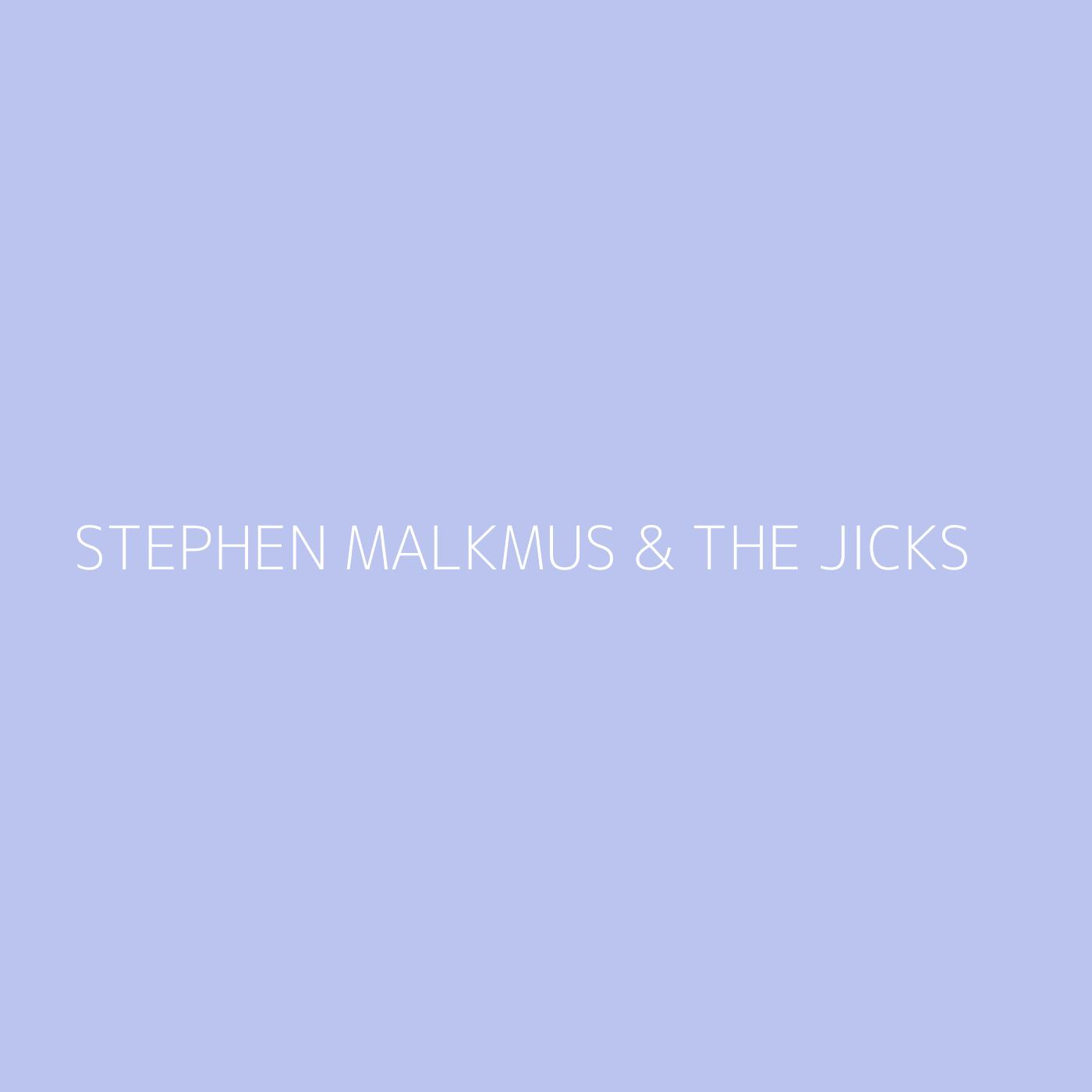 Stephen Malkmus & The Jicks Playlist Artwork