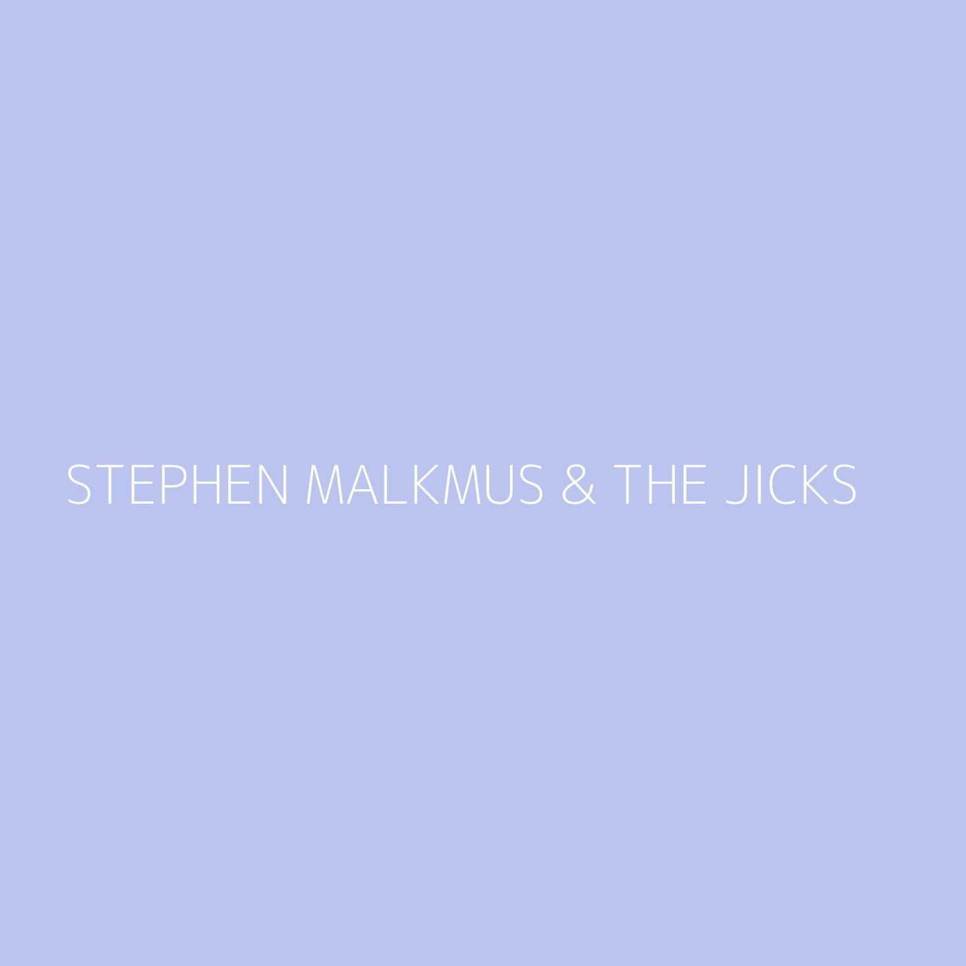 Stephen Malkmus & The Jicks Playlist Artwork