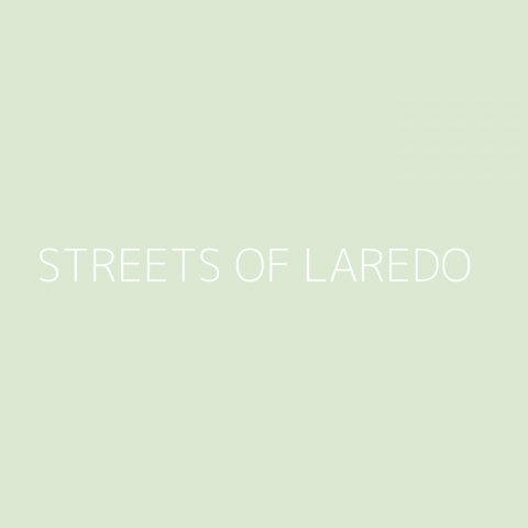 Streets of Laredo Playlist – Most Popular