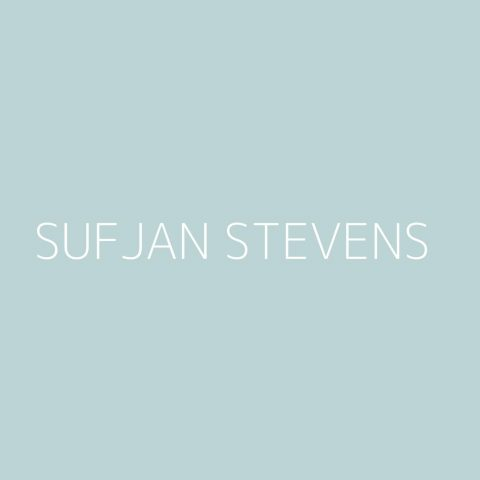 Sufjan Stevens Playlist – Most Popular