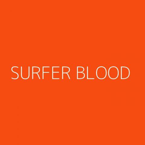 Surfer Blood Playlist – Most Popular