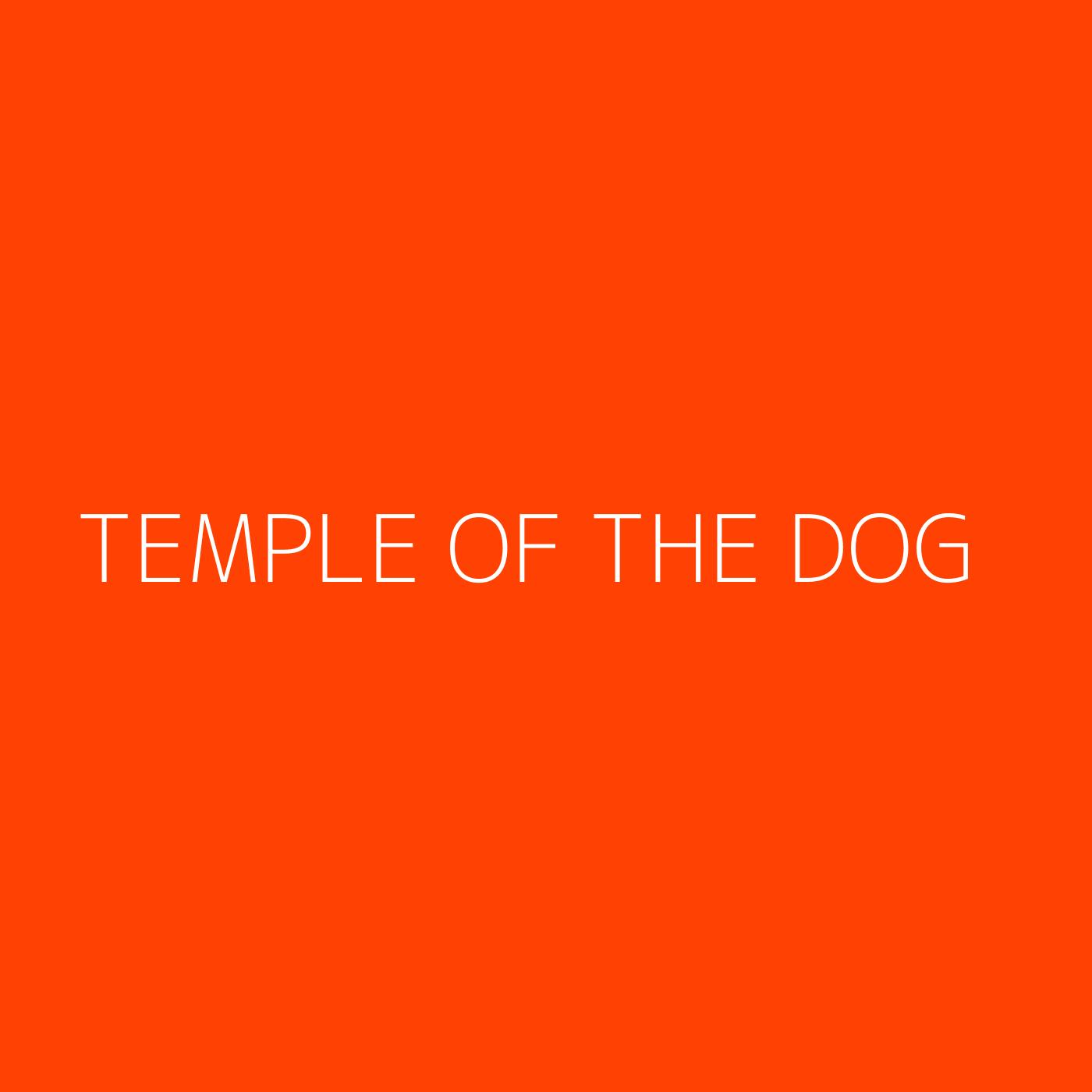 Temple Of The Dog Playlist Artwork