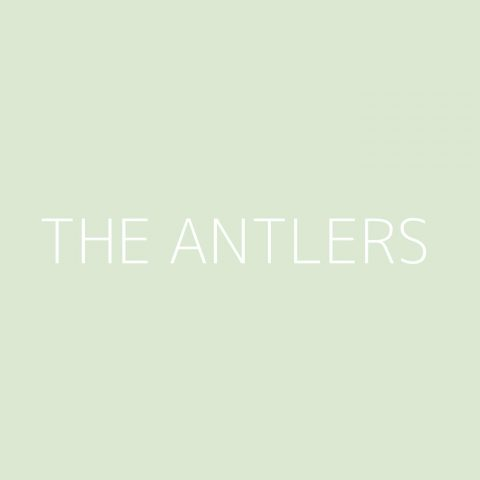 The Antlers Playlist – Most Popular