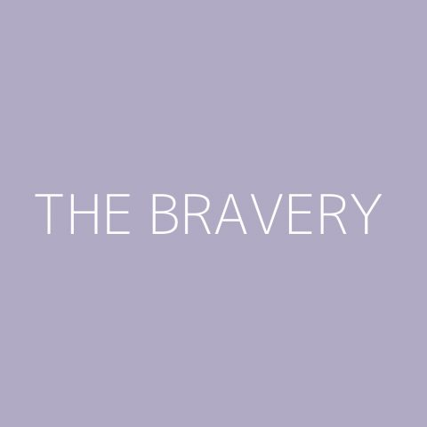 The Bravery Playlist – Most Popular