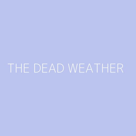 The Dead Weather Playlist – Most Popular