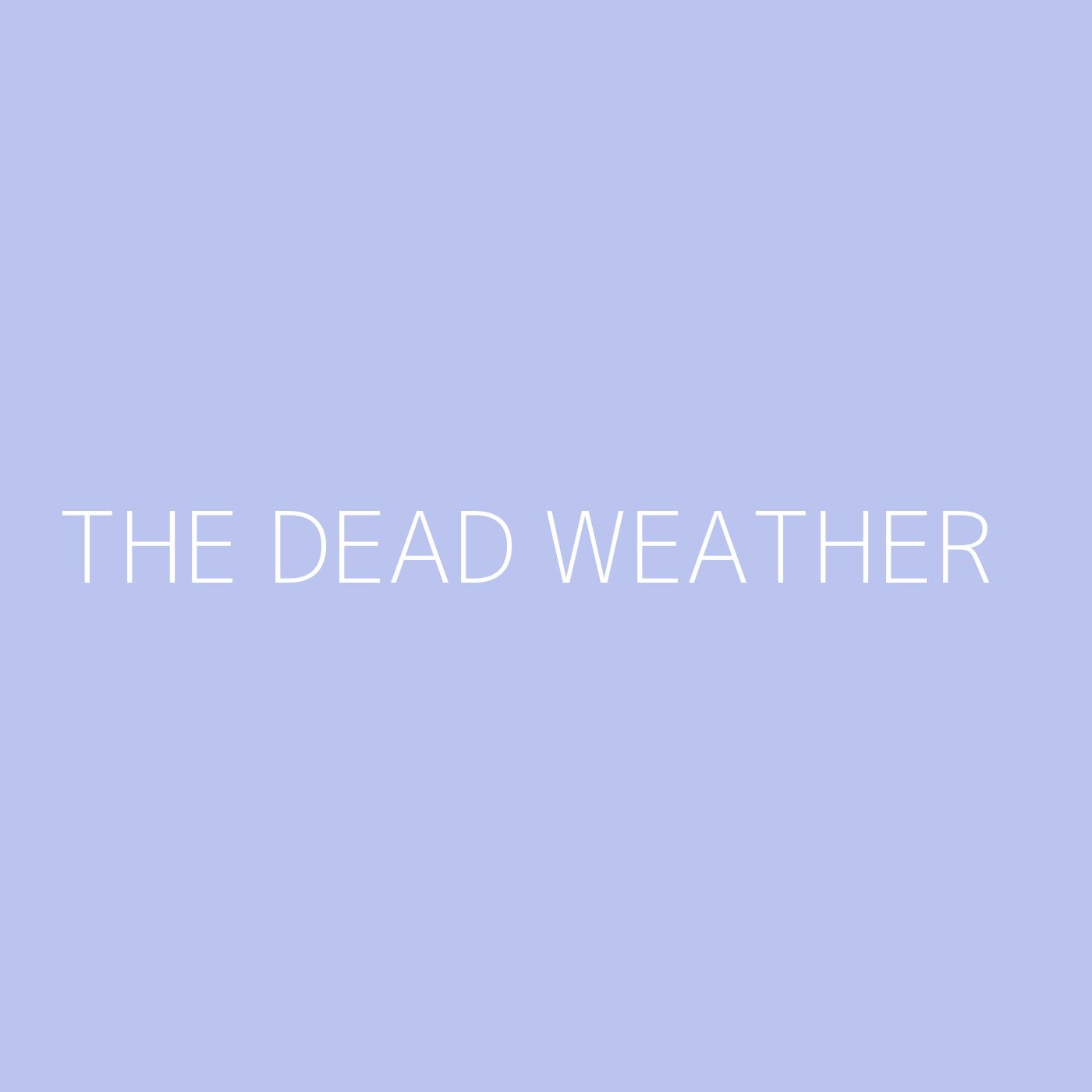 The Dead Weather Playlist Artwork