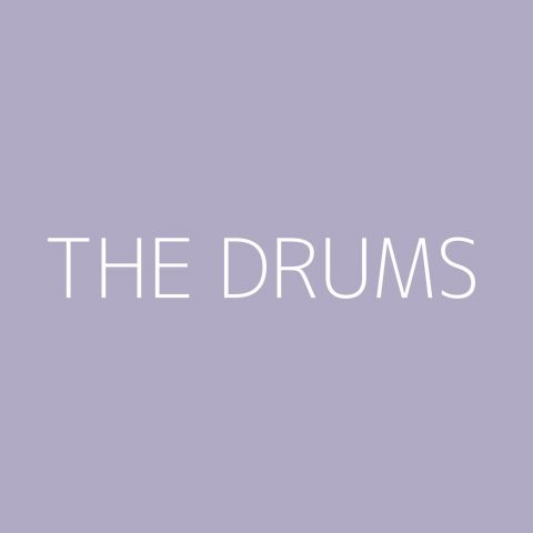 The Drums Playlist – Most Popular