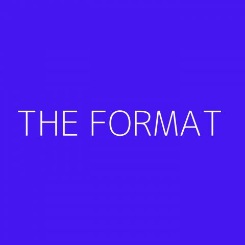 The Format Playlist – Most Popular