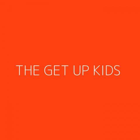 The Get Up Kids Playlist – Most Popular