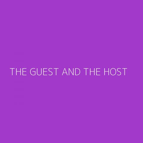 The Guest and the Host Playlist – Most Popular