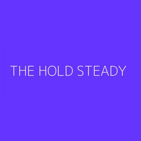 The Hold Steady Playlist – Most Popular