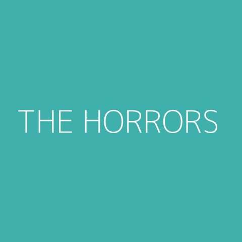 The Horrors Playlist – Most Popular