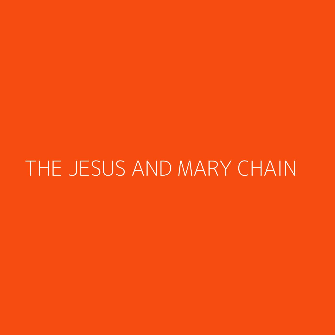 The Jesus and Mary Chain Playlist Artwork