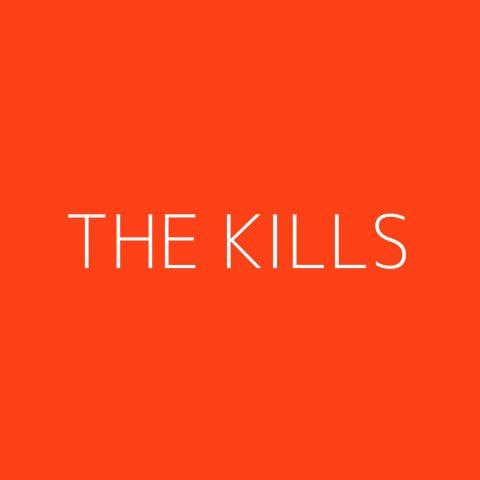 The Kills Playlist – Most Popular