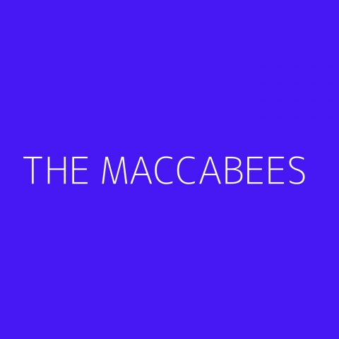 The Maccabees Playlist – Most Popular