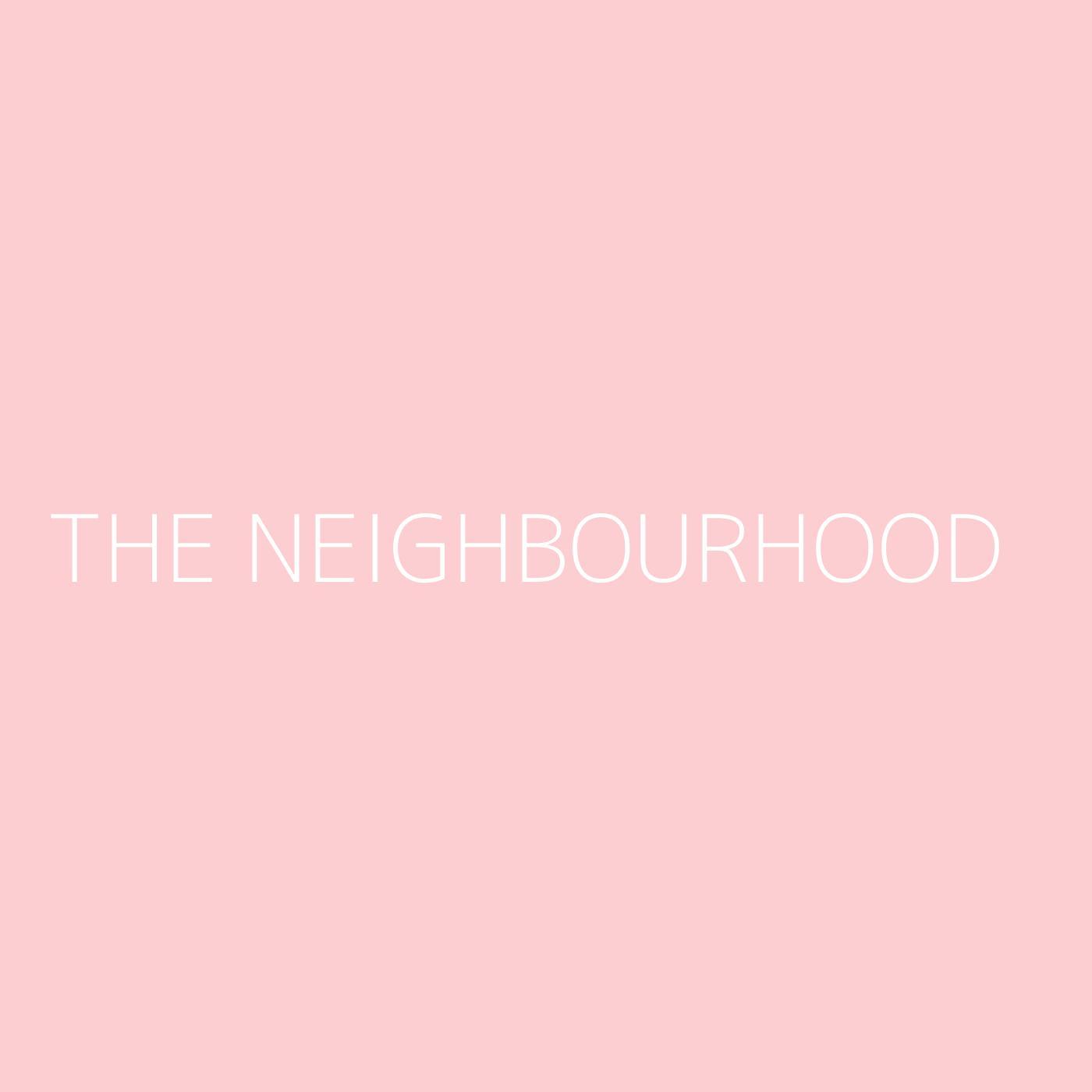 The Neighbourhood Playlist Artwork