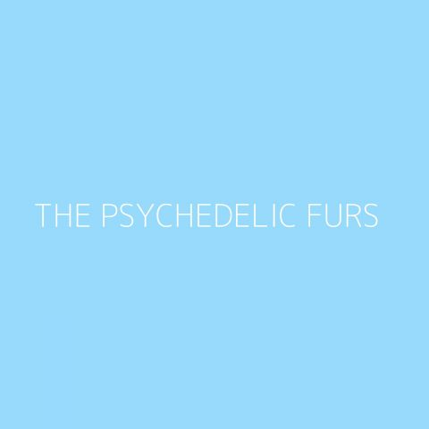 The Psychedelic Furs Playlist – Most Popular