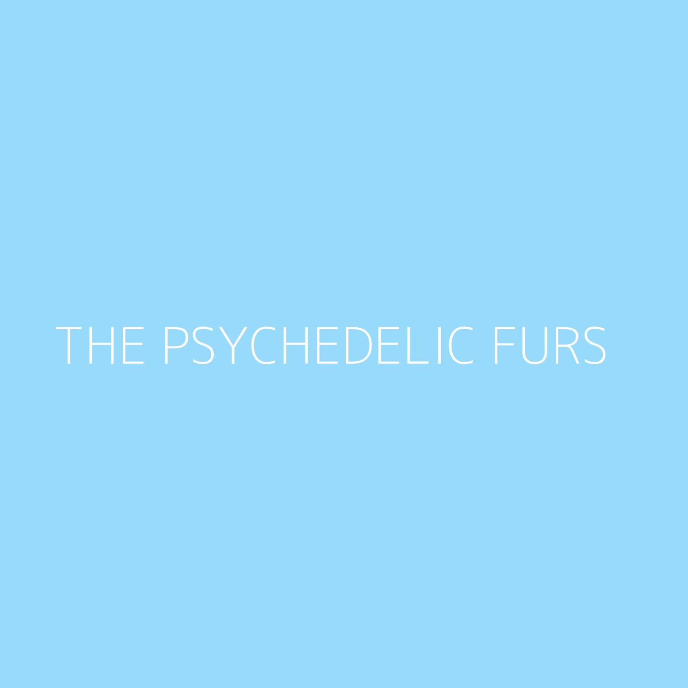 The Psychedelic Furs Playlist Artwork