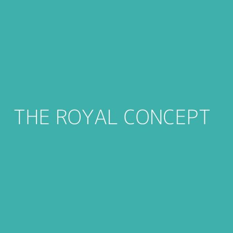 The Royal Concept Playlist – Most Popular