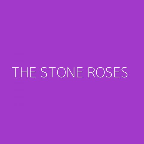 The Stone Roses Playlist – Most Popular