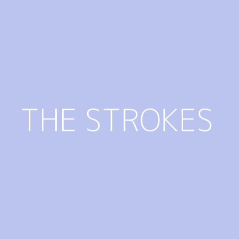 The Strokes Playlist – Most Popular