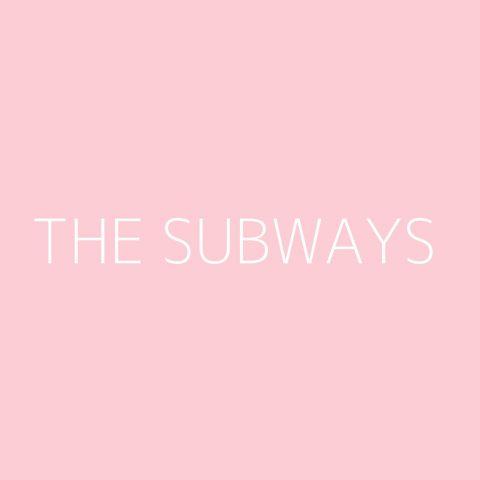 The Subways Playlist – Most Popular