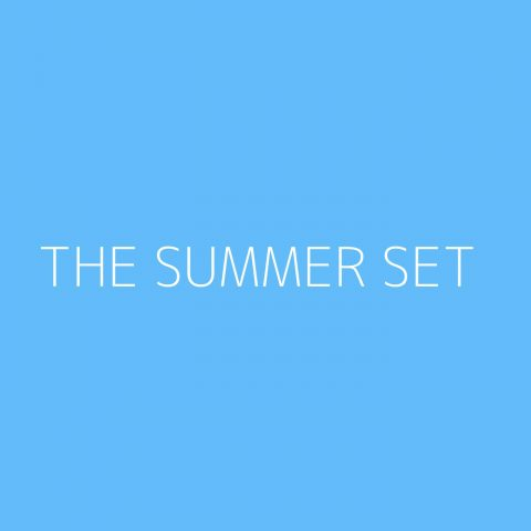 The Summer Set Playlist – Most Popular