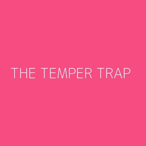 The Temper Trap Playlist – Most Popular