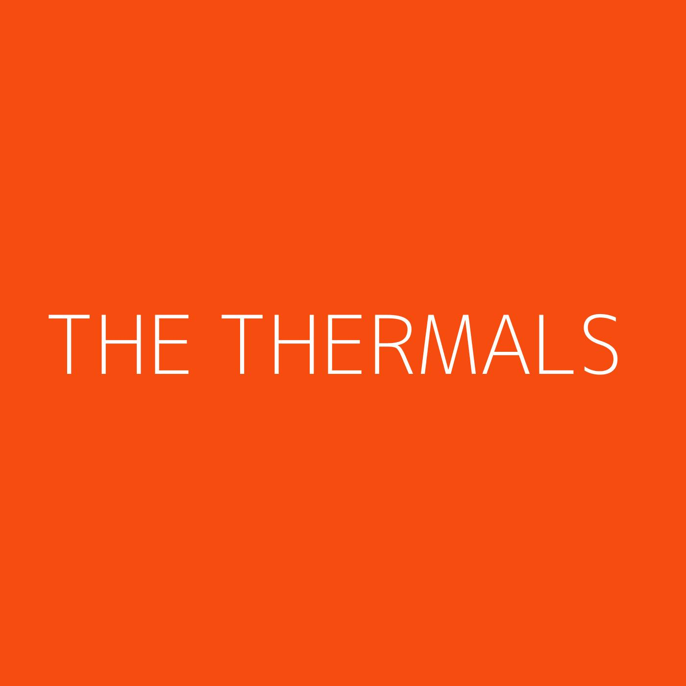 The Thermals Playlist Artwork