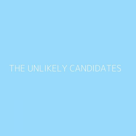 The Unlikely Candidates Playlist – Most Popular