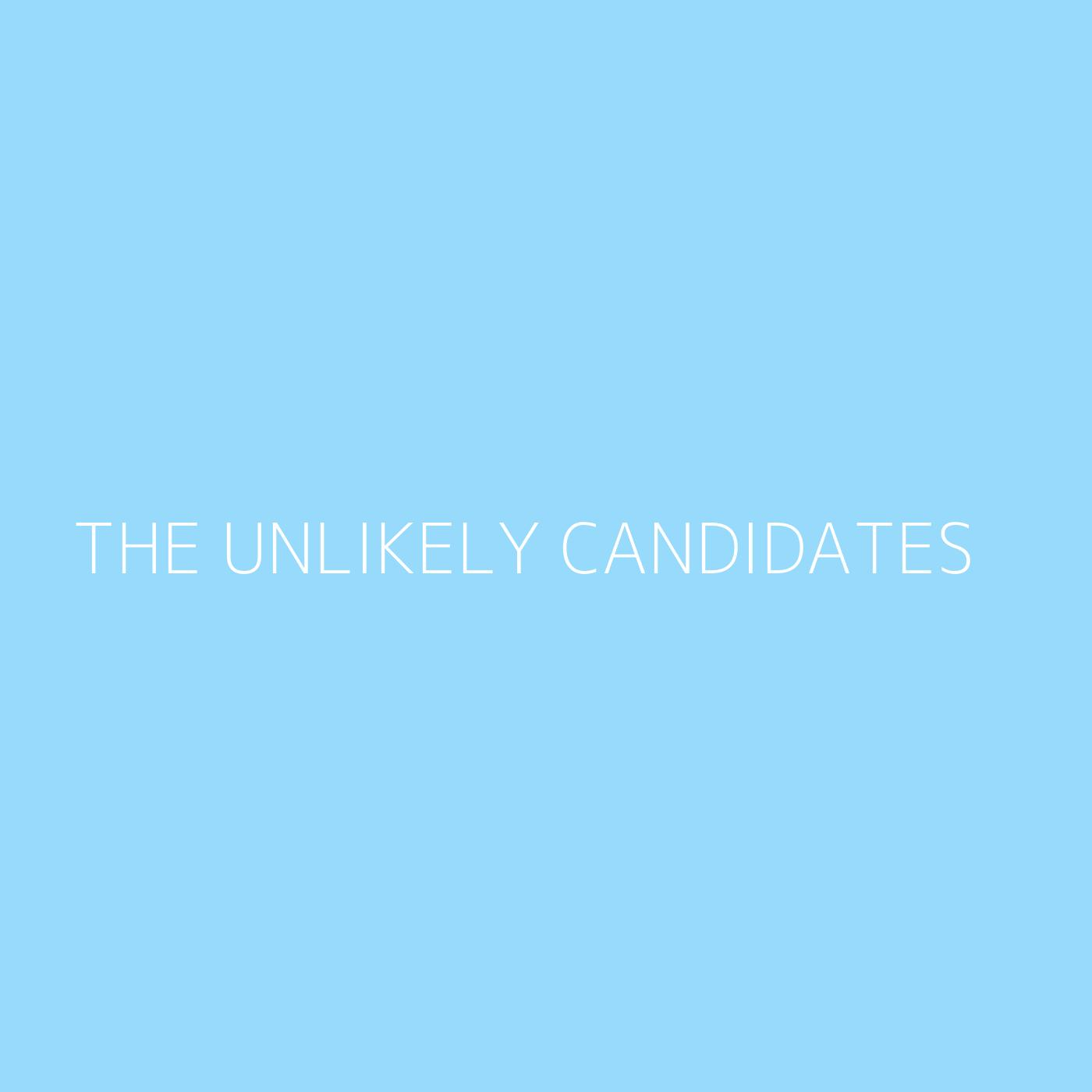 The Unlikely Candidates Playlist Artwork