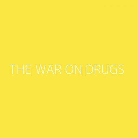The War On Drugs Playlist – Most Popular