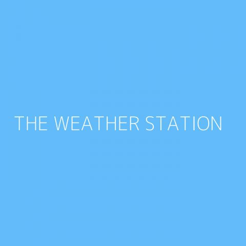 The Weather Station Playlist – Most Popular