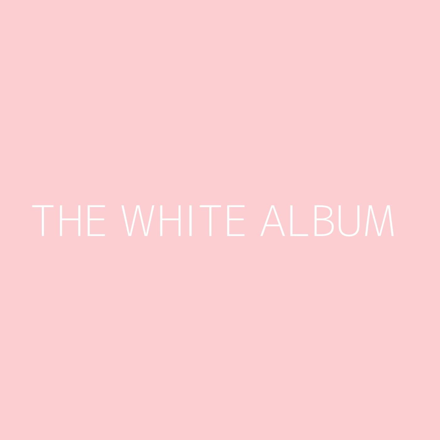 The White Album Playlist Artwork