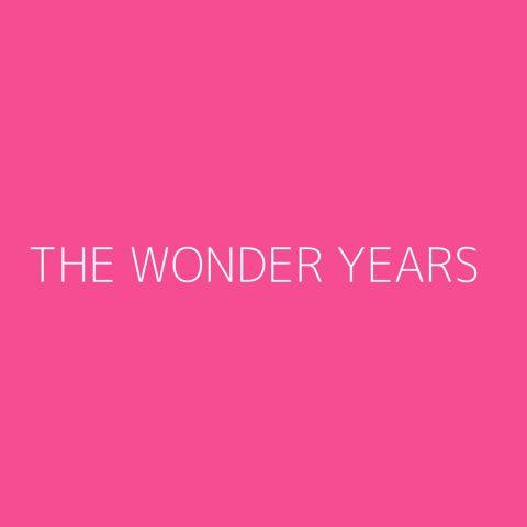 The Wonder Years Playlist – Most Popular