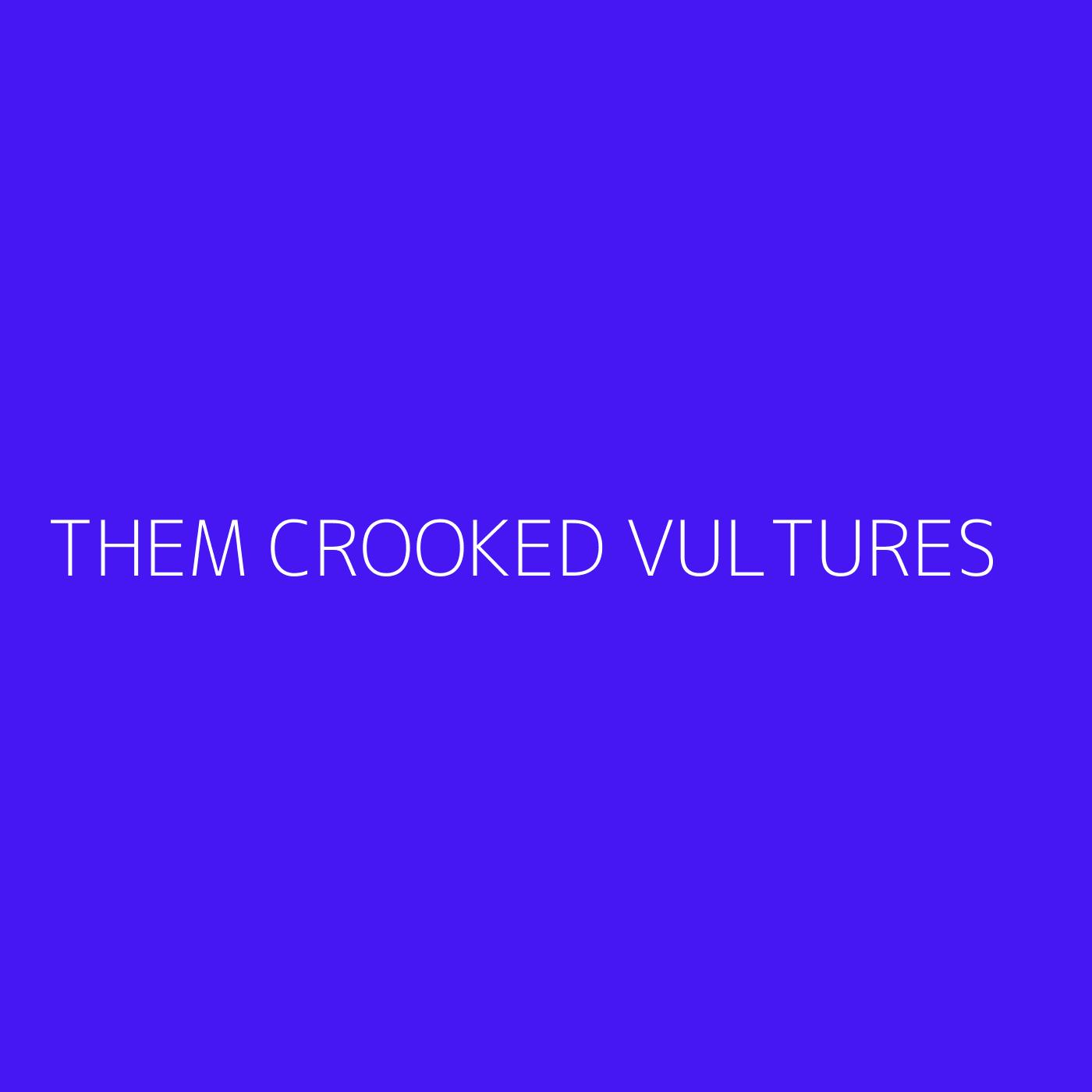 Them Crooked Vultures Playlist Artwork
