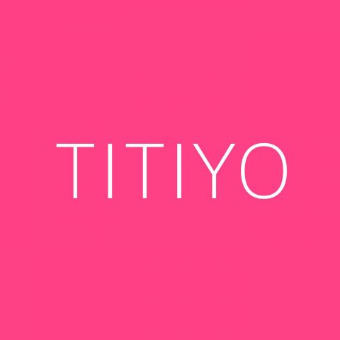 Titiyo Playlist – Most Popular