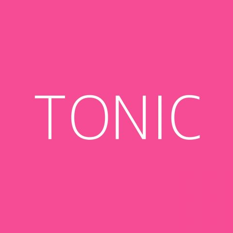 Tonic Playlist – Most Popular