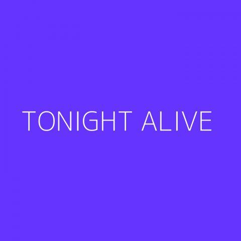 Tonight Alive Playlist – Most Popular